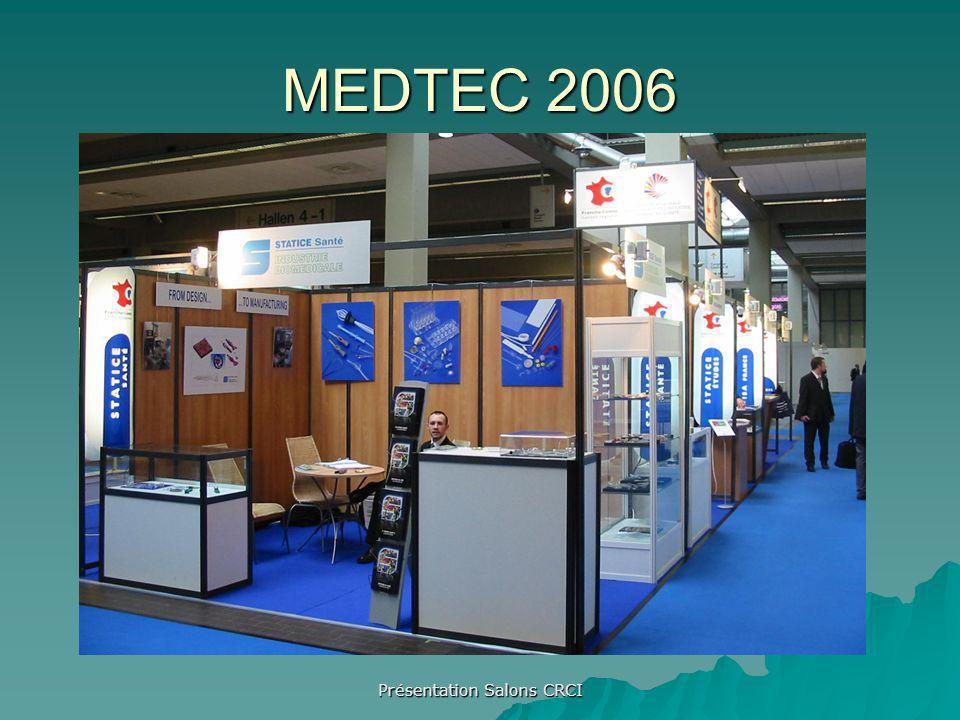 Présentation Salons CRCI MEDTEC 2006