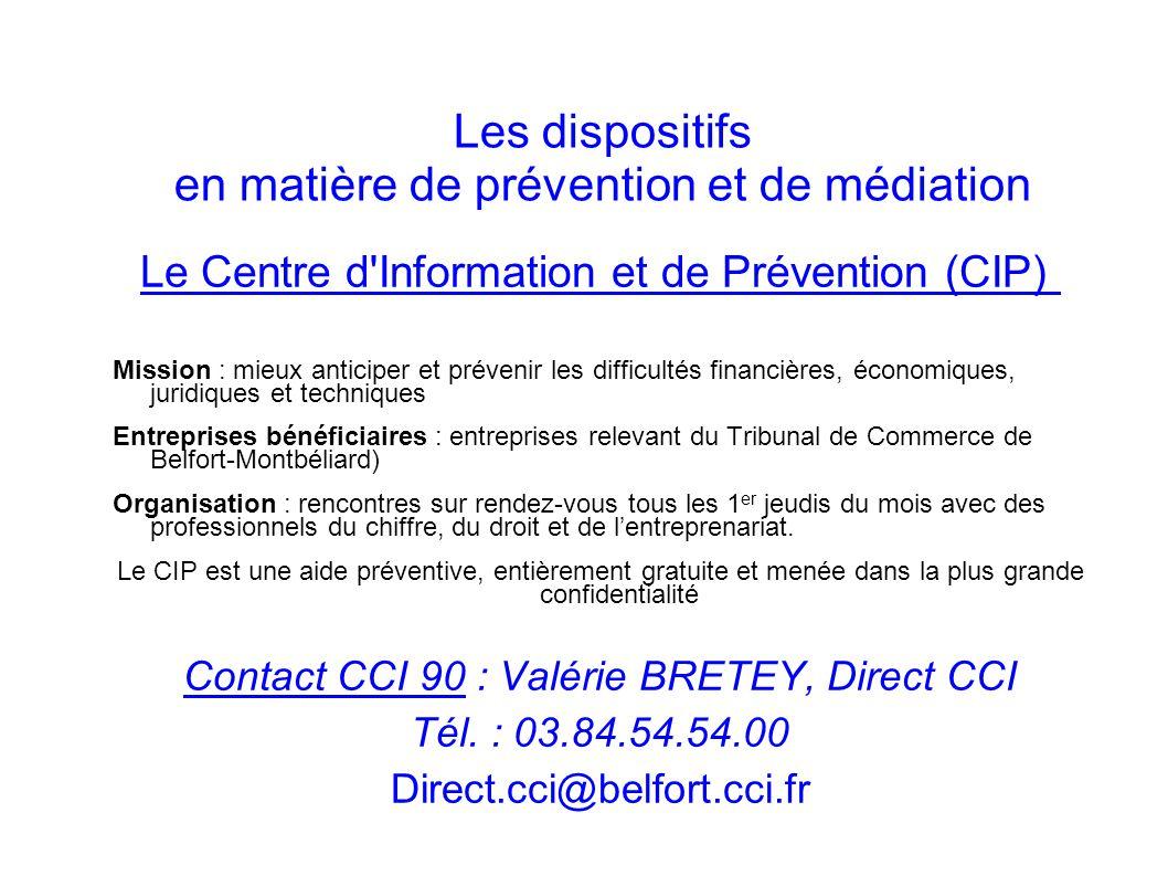 Les dispositifs en matière de prévention et de médiation Le Centre d'Information et de Prévention (CIP) Mission : mieux anticiper et prévenir les diff