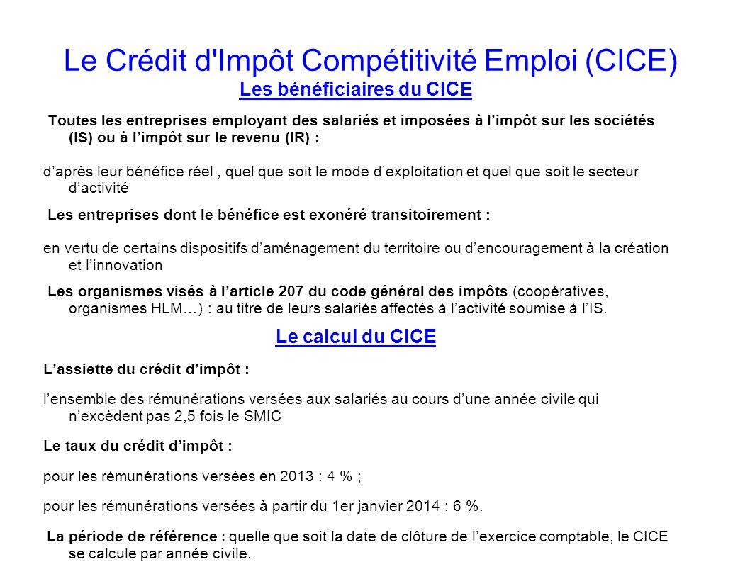 Le Crédit d'Impôt Compétitivité Emploi (CICE) Les bénéficiaires du CICE Toutes les entreprises employant des salariés et imposées à limpôt sur les soc