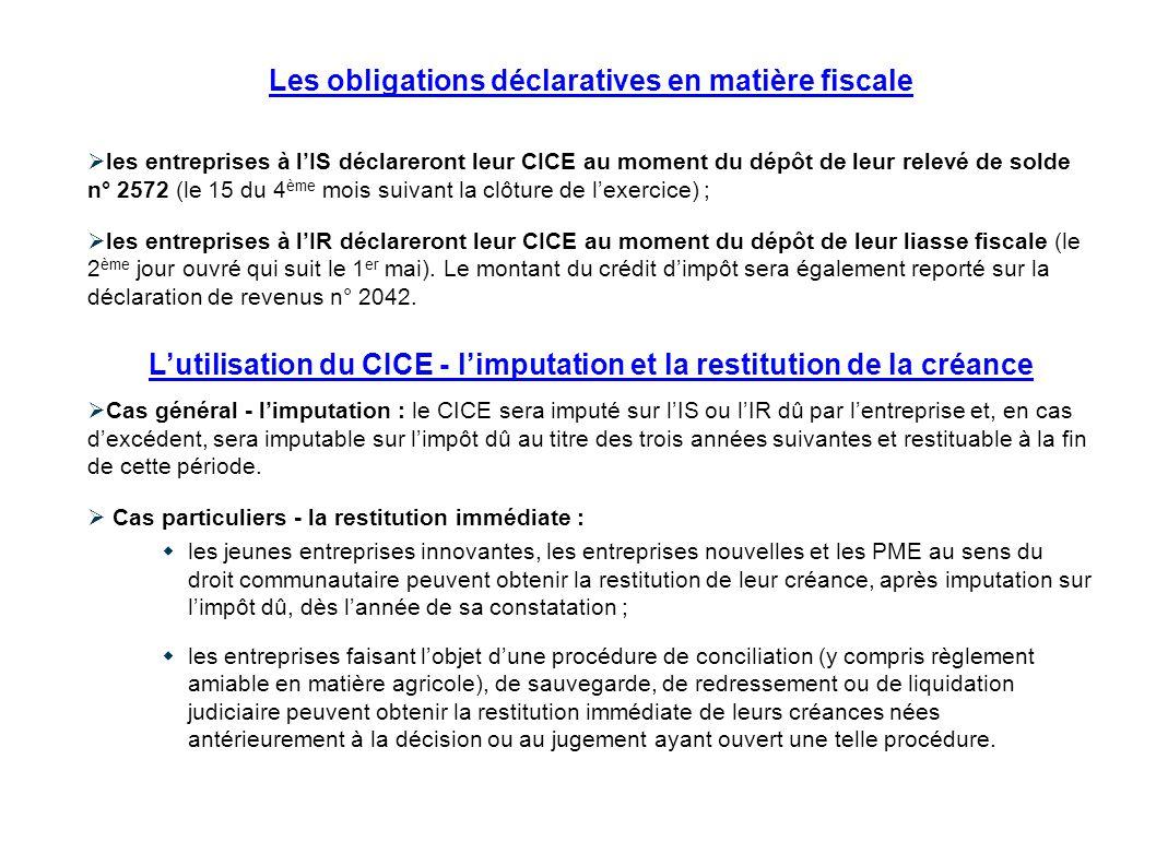 Les obligations déclaratives en matière fiscale les entreprises à lIS déclareront leur CICE au moment du dépôt de leur relevé de solde n° 2572 (le 15
