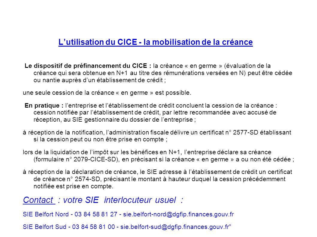 Lutilisation du CICE - la mobilisation de la créance Le dispositif de préfinancement du CICE : la créance « en germe » (évaluation de la créance qui s