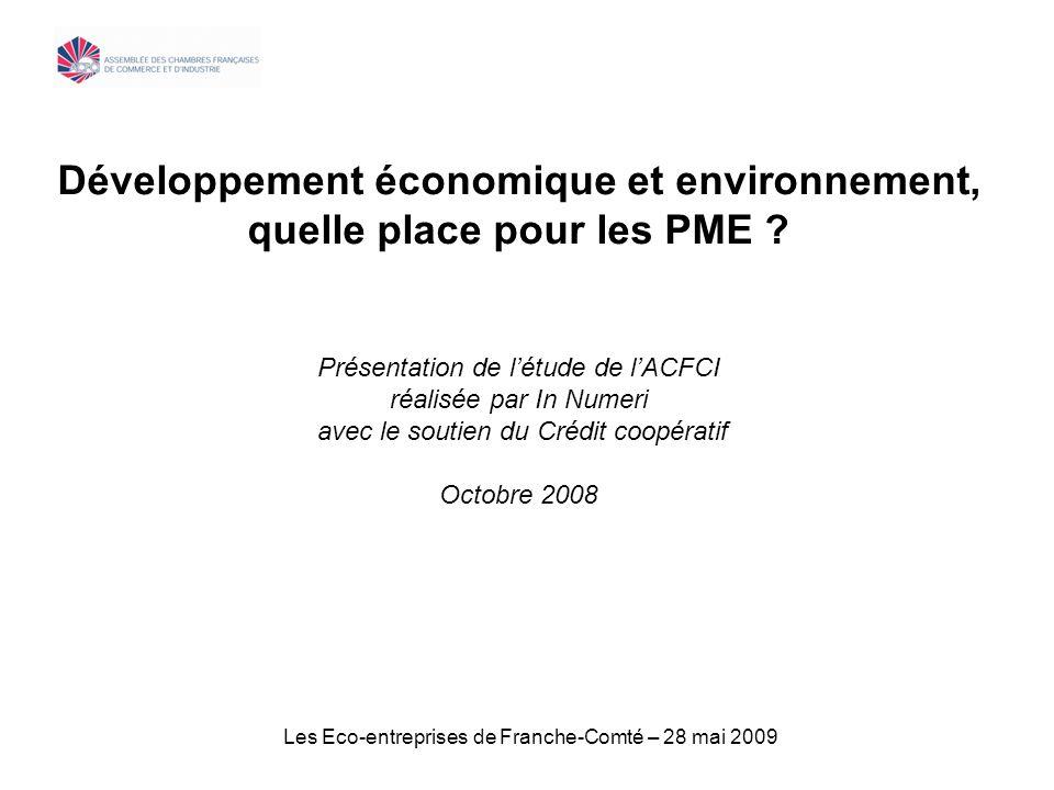 Les Eco-entreprises de Franche-Comté – 28 mai 2009 Développement économique et environnement, quelle place pour les PME .
