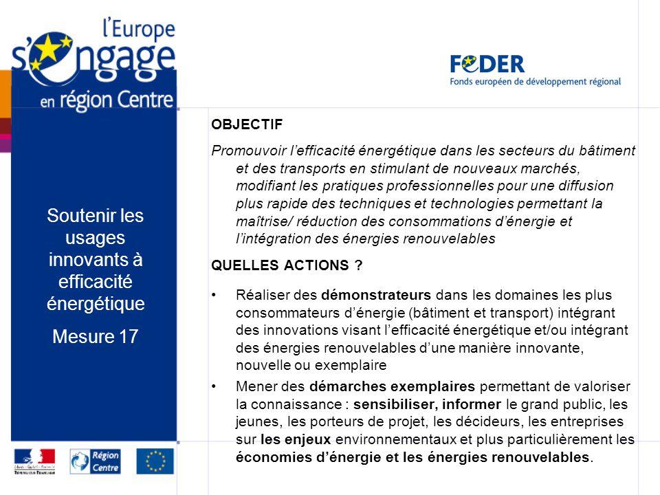 OBJECTIF Promouvoir lefficacité énergétique dans les secteurs du bâtiment et des transports en stimulant de nouveaux marchés, modifiant les pratiques