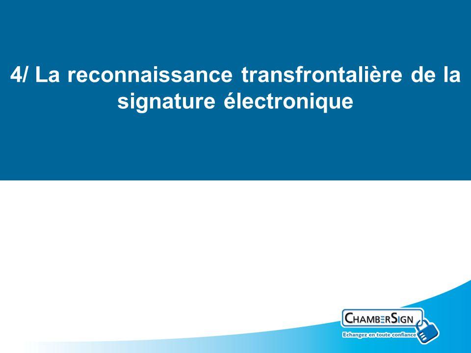 Le certificat électronique 4/4 4/ La reconnaissance transfrontalière de la signature électronique