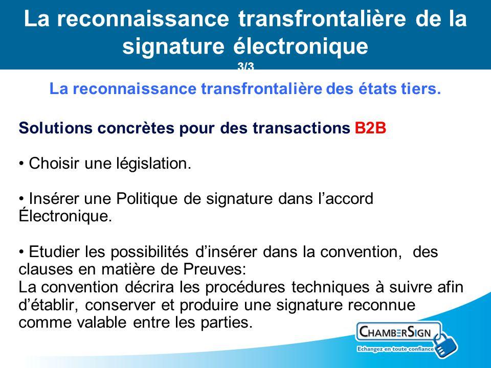 Le certificat électronique 3/3 La reconnaissance transfrontalière des états tiers. Solutions concrètes pour des transactions B2B Choisir une législati