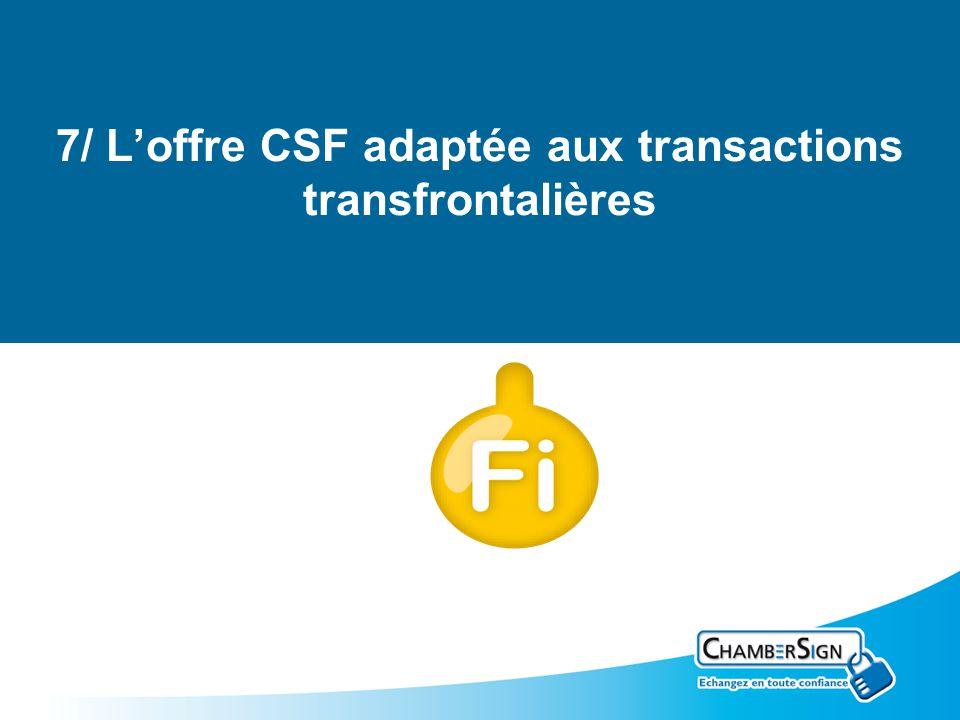 7/ Loffre CSF adaptée aux transactions transfrontalières