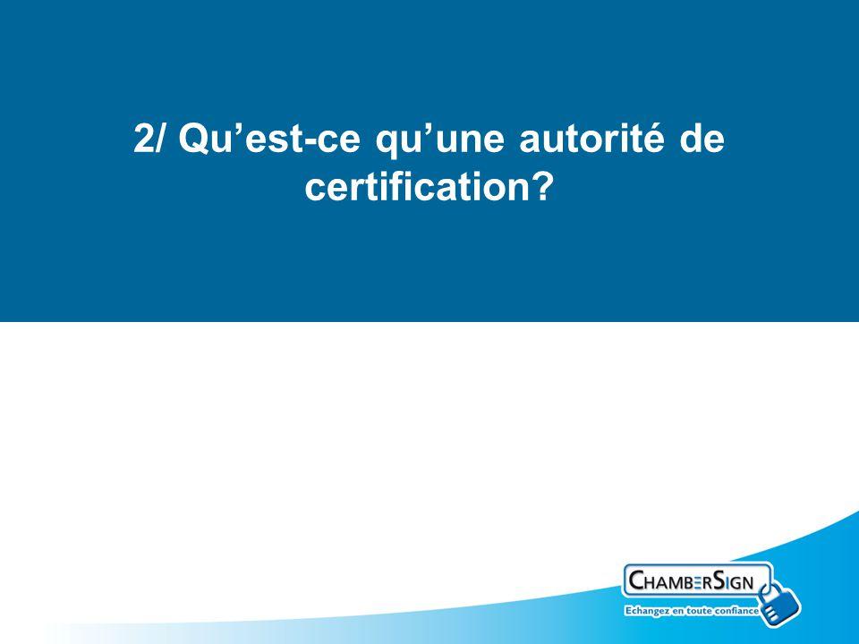 2/ Quest-ce quune autorité de certification?