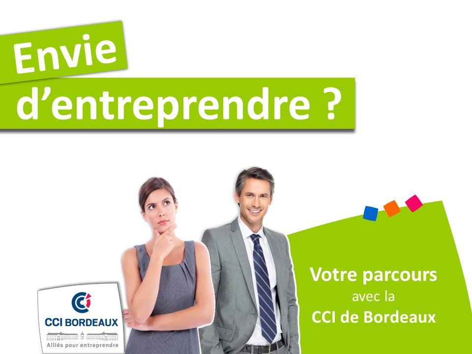 dentreprendre ? Envie Votre parcours avec la CCI de Bordeaux