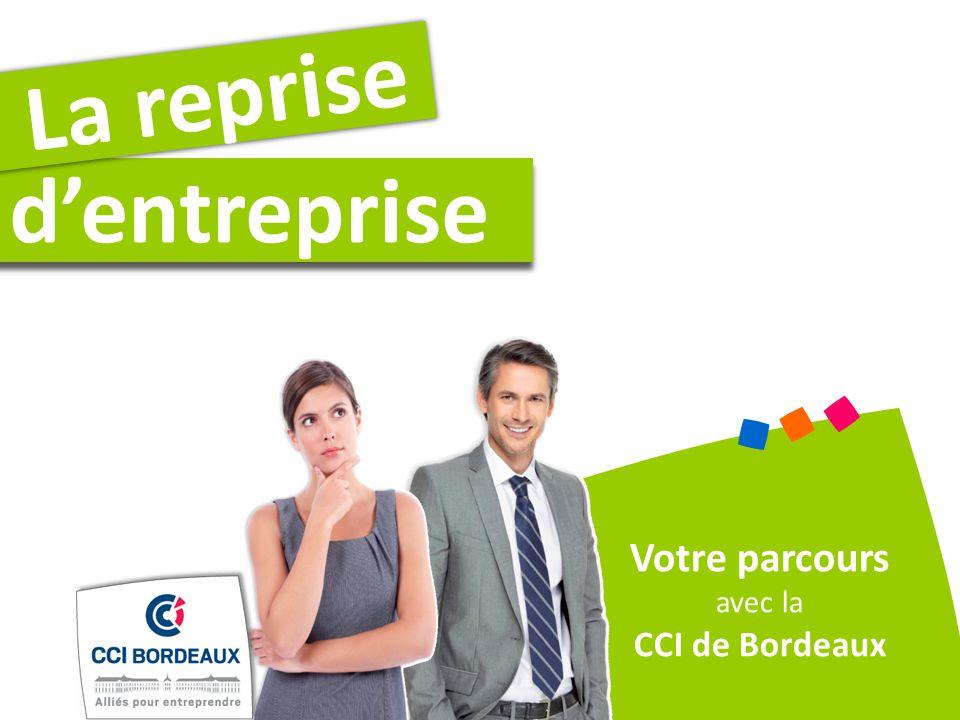 dentreprise La reprise Votre parcours avec la CCI de Bordeaux