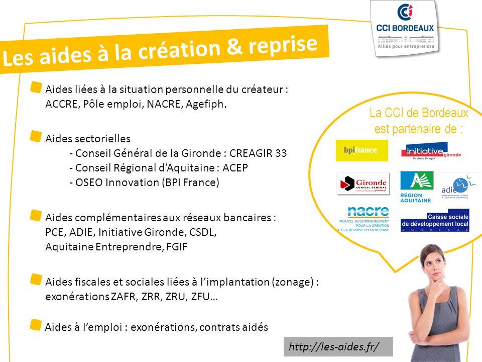 Les aides à la création & reprise Aides liées à la situation personnelle du créateur : ACCRE, Pôle emploi, NACRE, Agefiph.