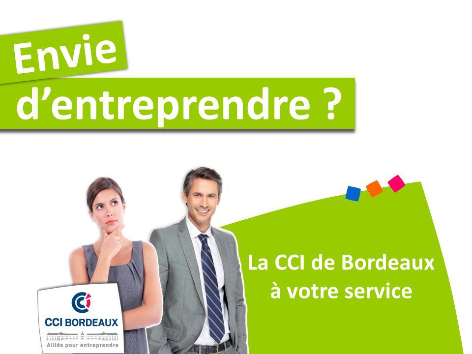 dentreprendre ? Envie La CCI de Bordeaux à votre service