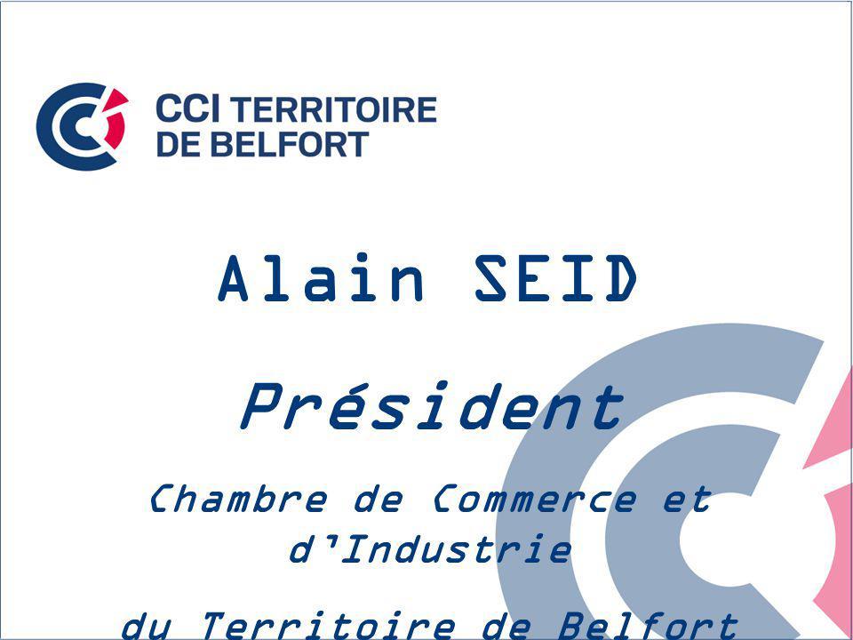 Alain SEID Président Chambre de Commerce et dIndustrie du Territoire de Belfort