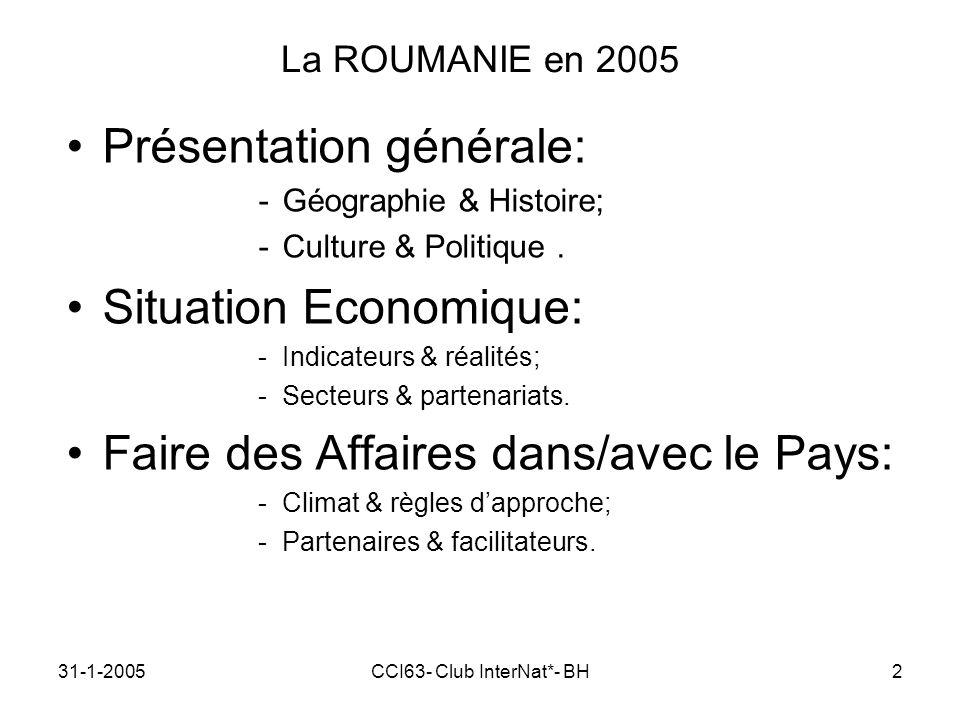 31-1-2005CCI63- Club InterNat*- BH2 La ROUMANIE en 2005 Présentation générale: -Géographie & Histoire; -Culture & Politique.