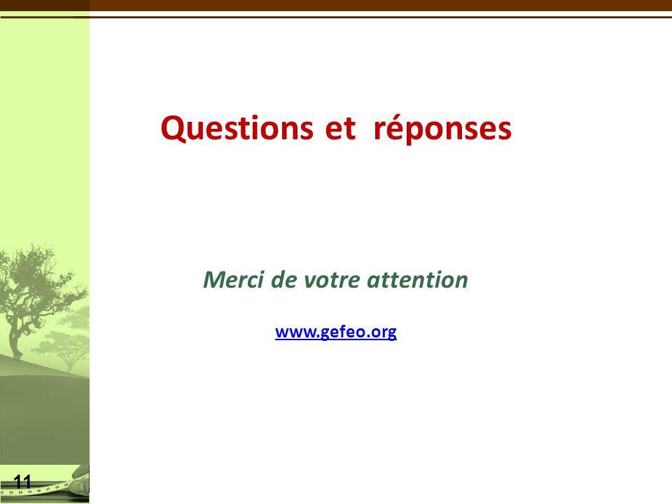 Questions et réponses Merci de votre attention www.gefeo.org 11