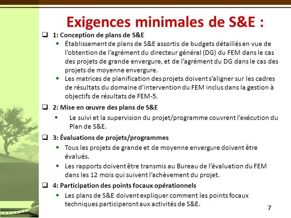 1: Conception de plans de S&E Établissement de plans de S&E assortis de budgets détaillés en vue de lobtention de lagrément du directeur général (DG) du FEM dans le cas des projets de grande envergure, et de lagrément du DG dans le cas des projets de moyenne envergure.