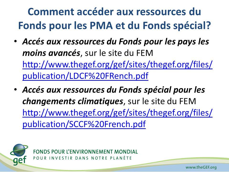 Comment accéder aux ressources du Fonds pour les PMA et du Fonds spécial? Accés aux ressources du Fonds pour les pays les moins avancés, sur le site d