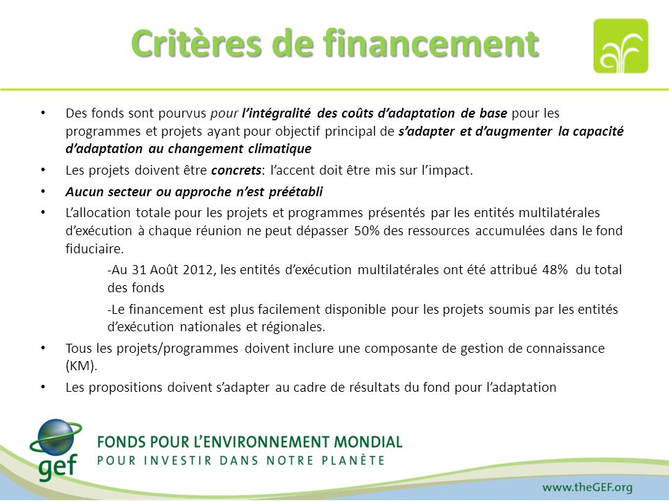 Critères de financement Des fonds sont pourvus pour lintégralité des coûts dadaptation de base pour les programmes et projets ayant pour objectif prin