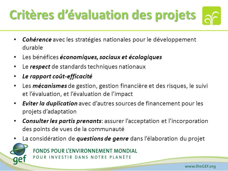 Critères dévaluation des projets Cohérence avec les stratégies nationales pour le développement durable Les bénéfices économiques, sociaux et écologiq
