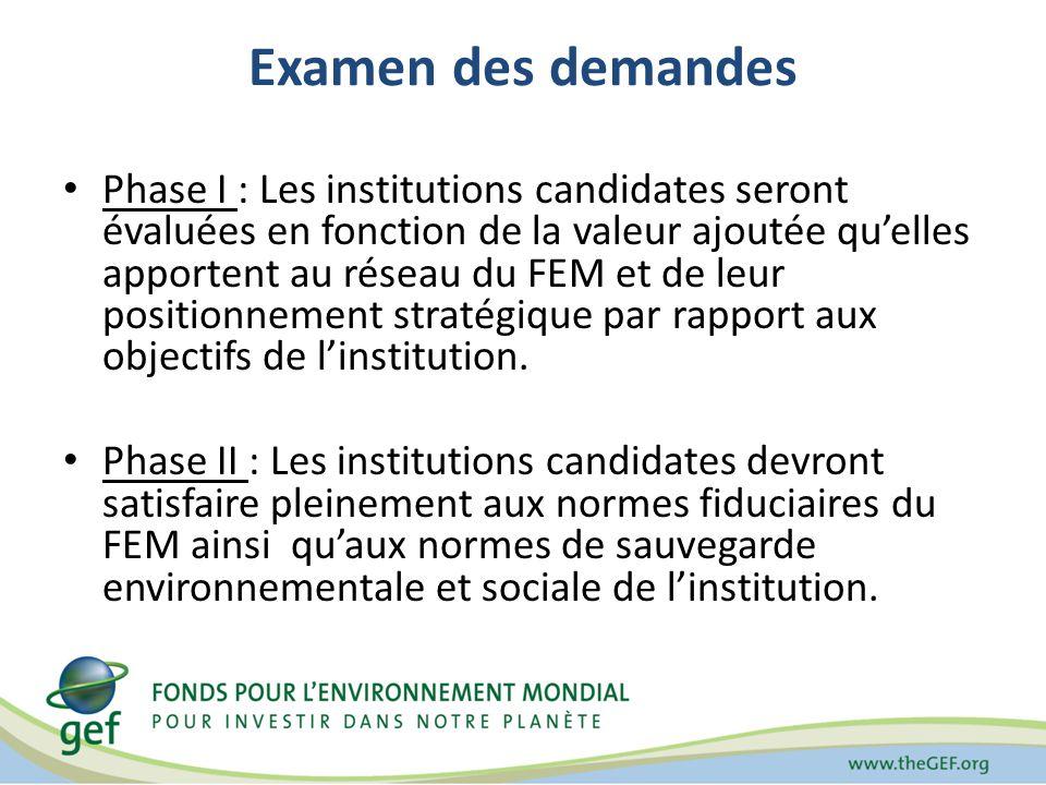 Examen des demandes Phase I : Les institutions candidates seront évaluées en fonction de la valeur ajoutée quelles apportent au réseau du FEM et de leur positionnement stratégique par rapport aux objectifs de linstitution.