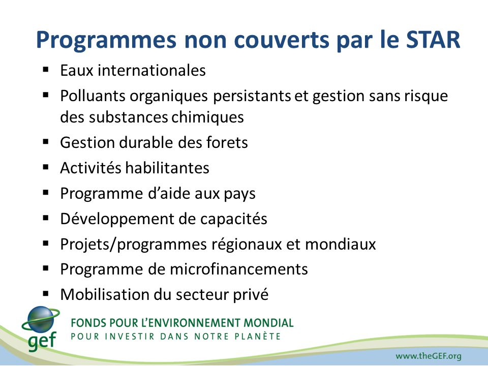 Programmes non couverts par le STAR Eaux internationales Polluants organiques persistants et gestion sans risque des substances chimiques Gestion dura