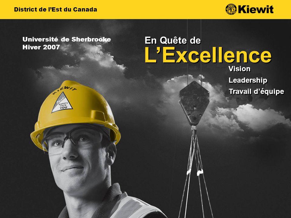 En Quête de LExcellence Vision Leadership Travail déquipe Vision Leadership Travail déquipe District de lEst du Canada Université de Sherbrooke Hiver 2007