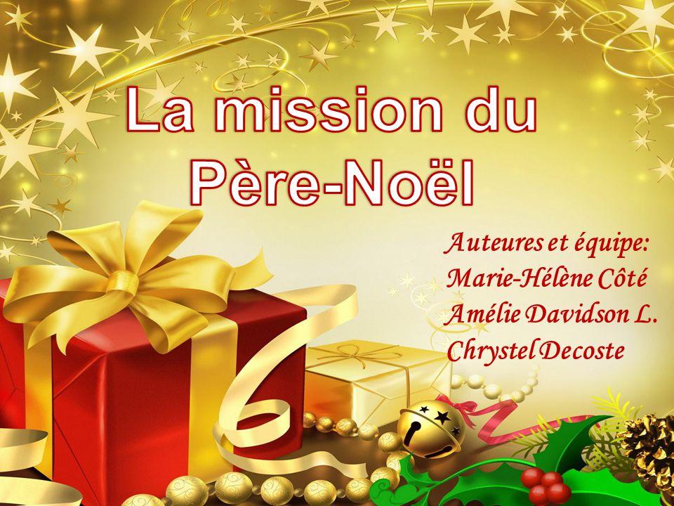 Auteures et équipe: Marie-Hélène Côté Amélie Davidson L. Chrystel Decoste