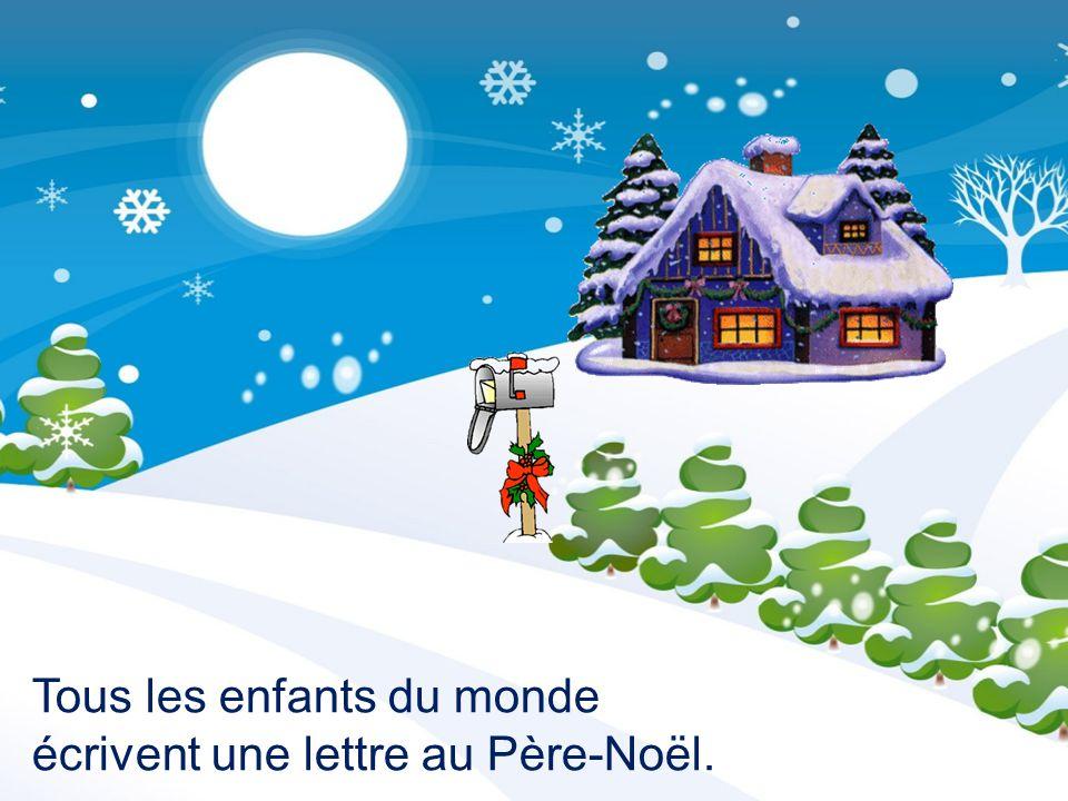 Tous les enfants du monde écrivent une lettre au Père-Noël.