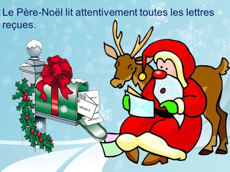 Le Père-Noël lit attentivement toutes les lettres reçues.