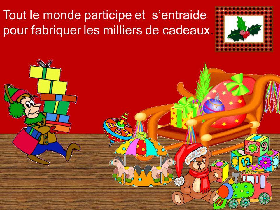 Tout le monde participe et sentraide pour fabriquer les milliers de cadeaux.