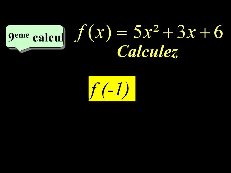 8 eme calcul Calculez