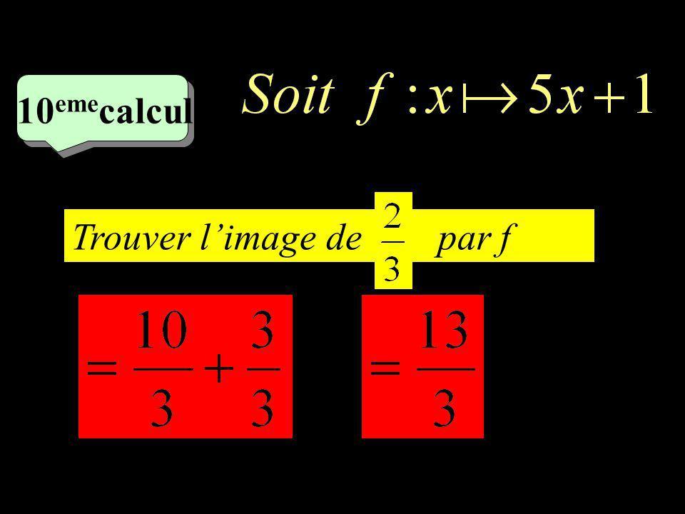 –1–1 9 eme calcul Calculez f (-1)