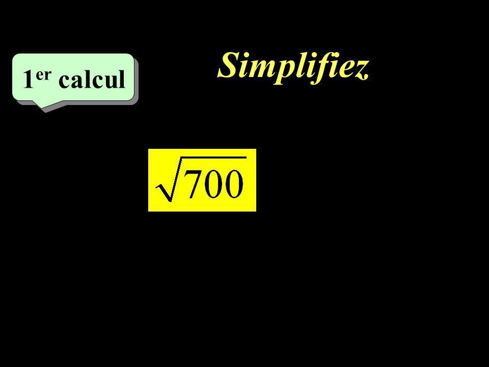 Simplifiez –1–1 1 er calcul