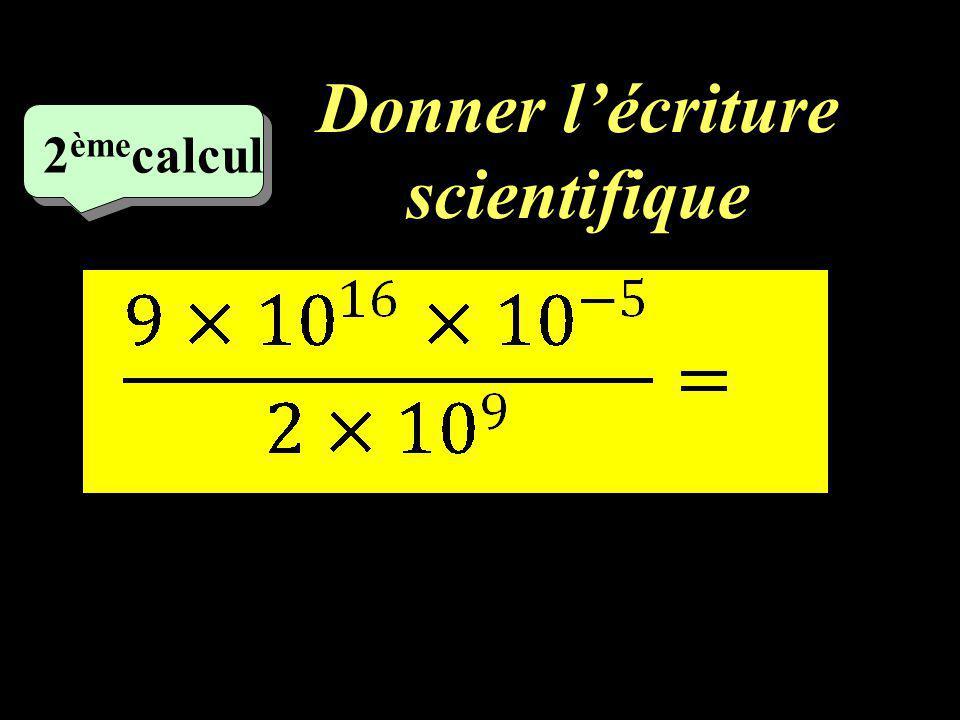 –1–1 2 ème calcul Donner lécriture scientifique