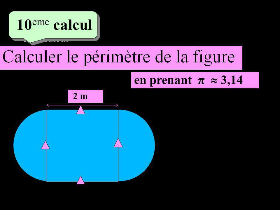5 eme calcul 5 eme calcul 10 eme calcul 2 m en prenant π 3,14