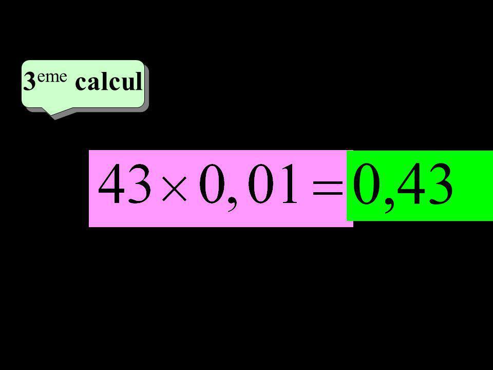 –1–1 2 eme calcul 2 eme calcul 3 eme calcul 0,43