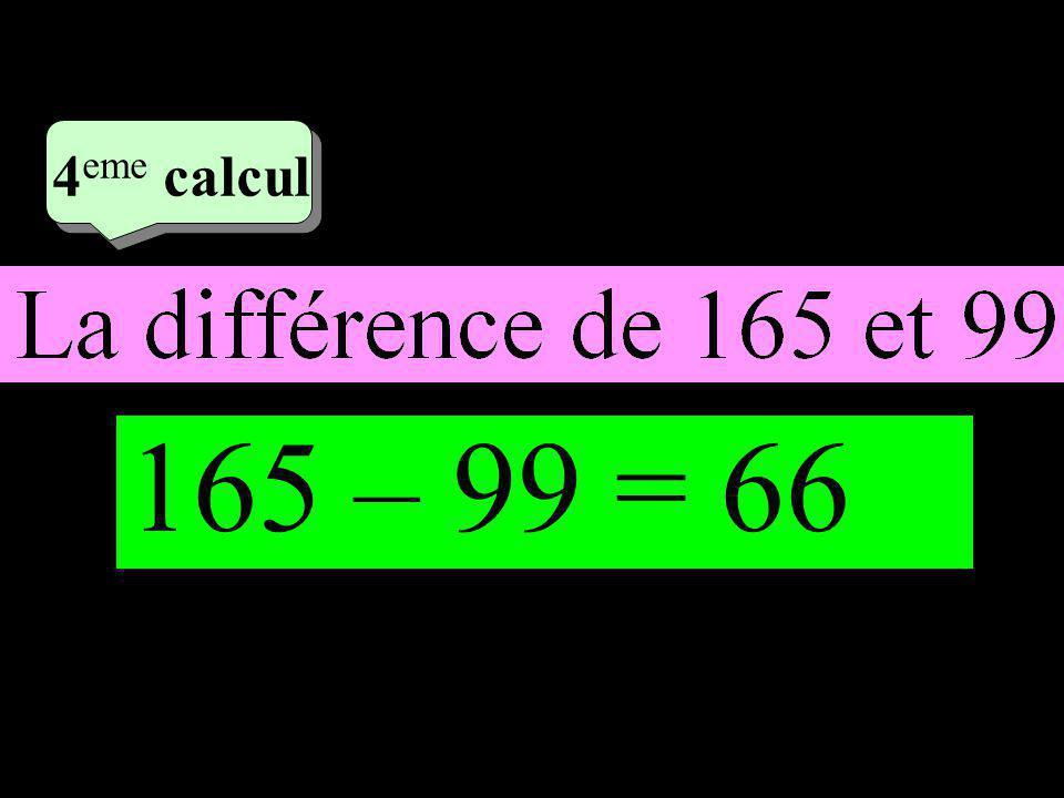 –1–1 2 eme calcul 2 eme calcul 4 eme calcul 165 – 99 = 66