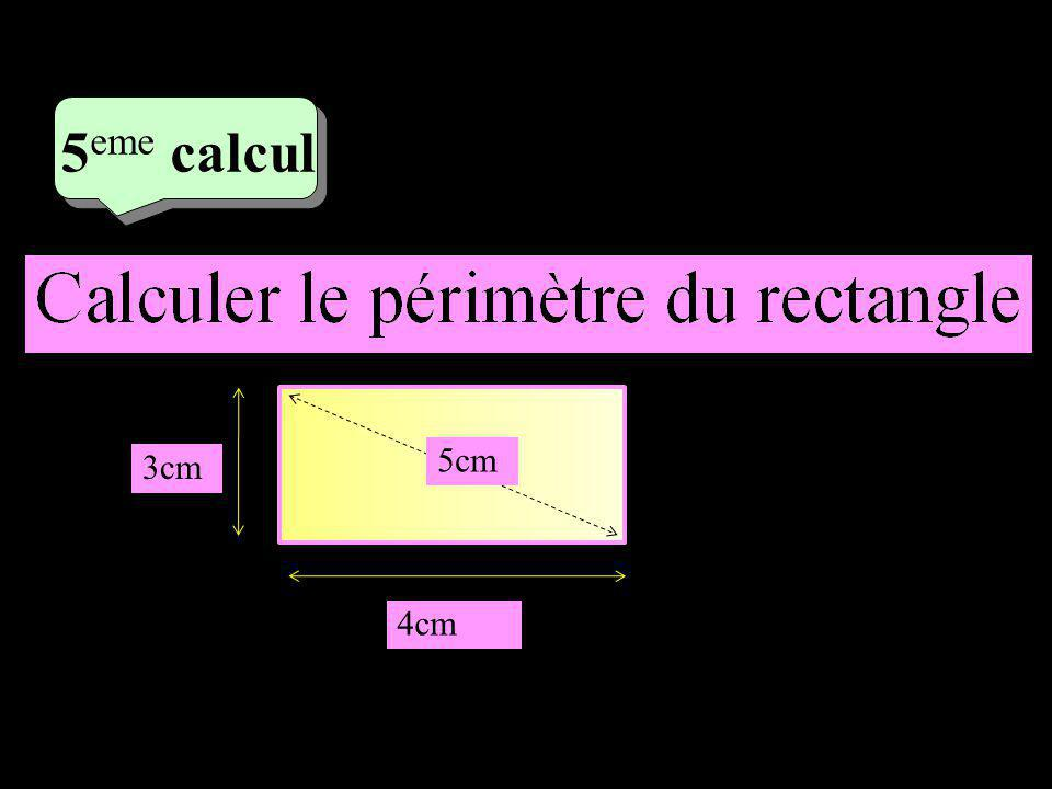 –1–1 3 eme calcul 3 eme calcul 5 eme calcul 5cm 3cm 4cm