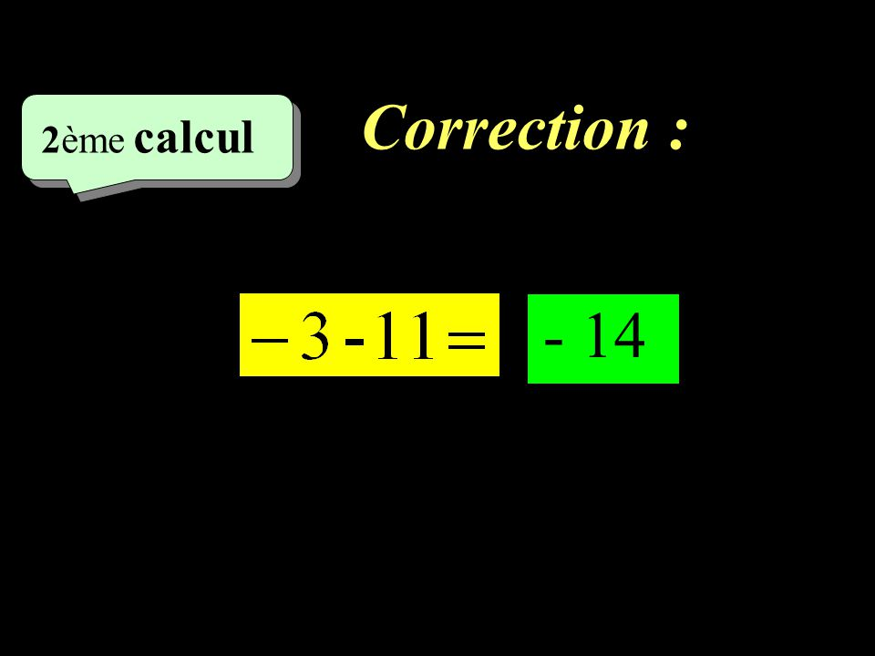 Correction : –1–1 1 er calcul - 14