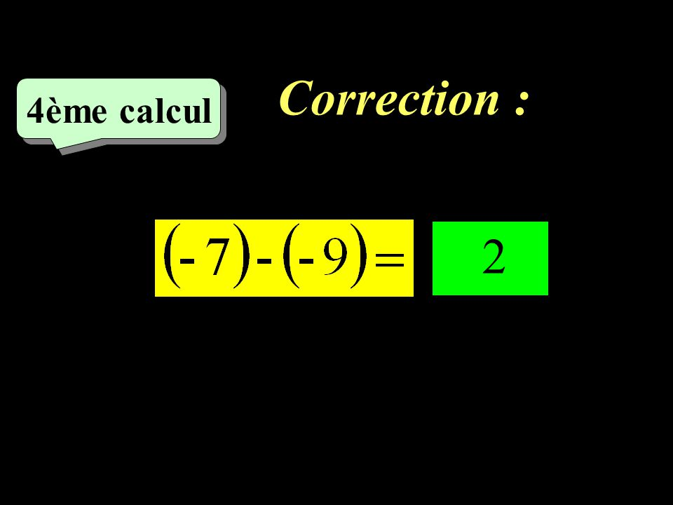 Correction : –1–1 3ème calcul 24