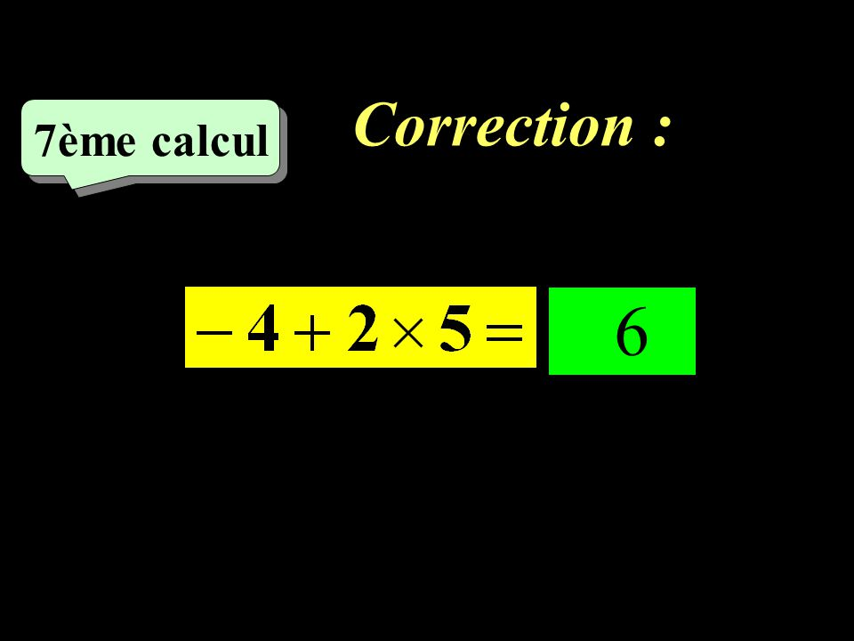 Correction : –1–1 6ème calcul - 9