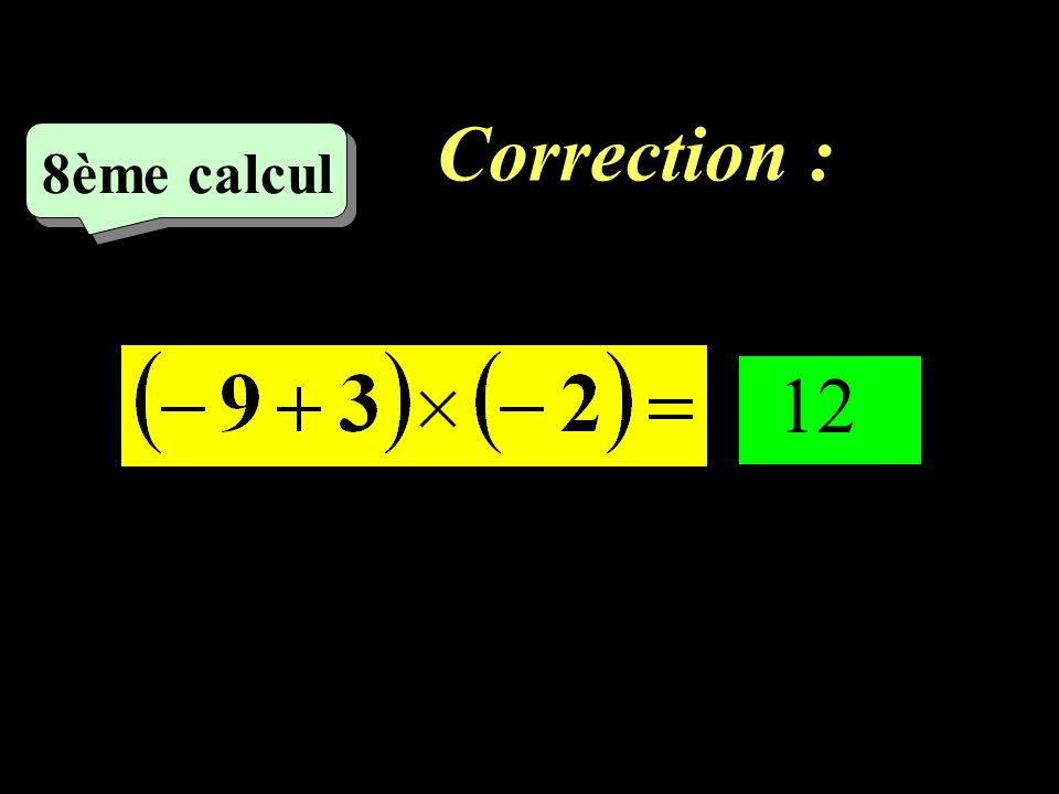 Correction : –1–1 7ème calcul 6