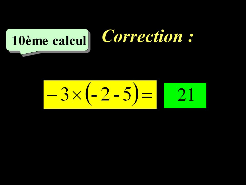 Correction : –1–1 9ème calcul - 21