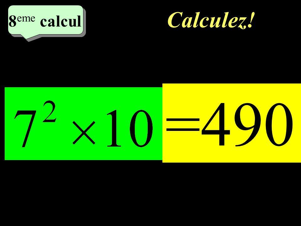 Calculer 7 eme calcul 7 eme calcul 7 eme calcul = -8