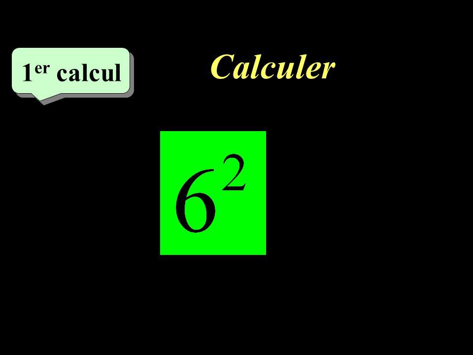 Calculer 1 er calcul