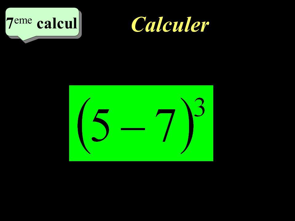 Calculer 6 eme calcul 6 eme calcul 6 eme calcul = -16
