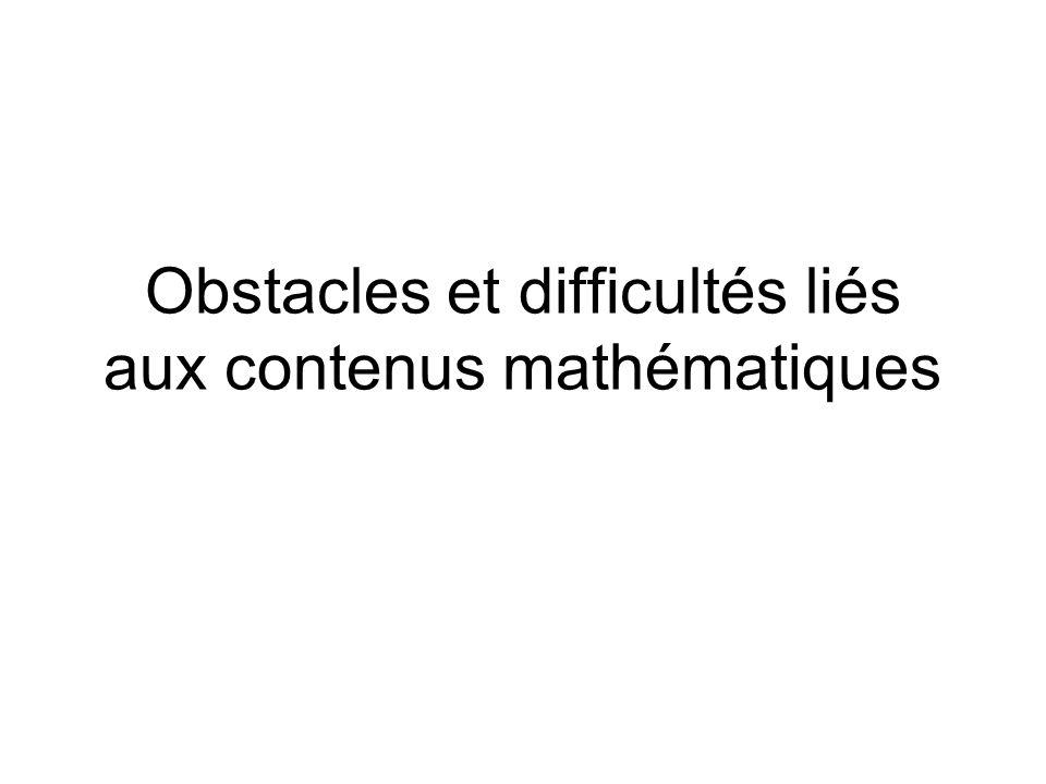 Obstacles et difficultés liés aux contenus mathématiques