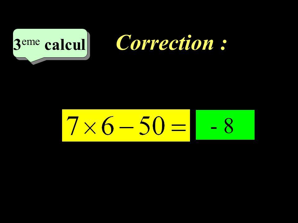 Correction : –1–1 2 eme calcul 2 eme calcul 2 eme calcul 48