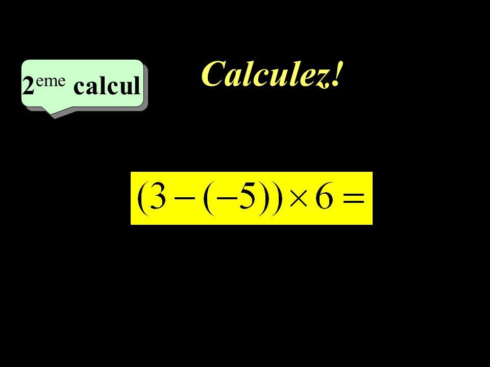 Calculez! –1–1 1 er calcul
