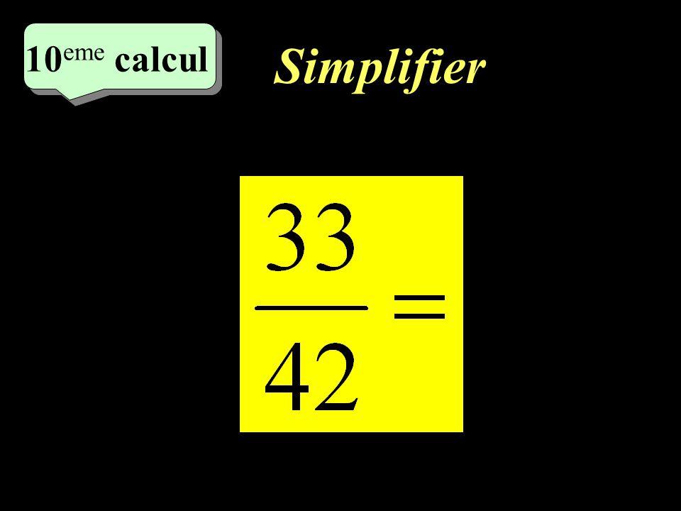 10 eme calcul 10 eme calcul 9 eme calcul Simplifier