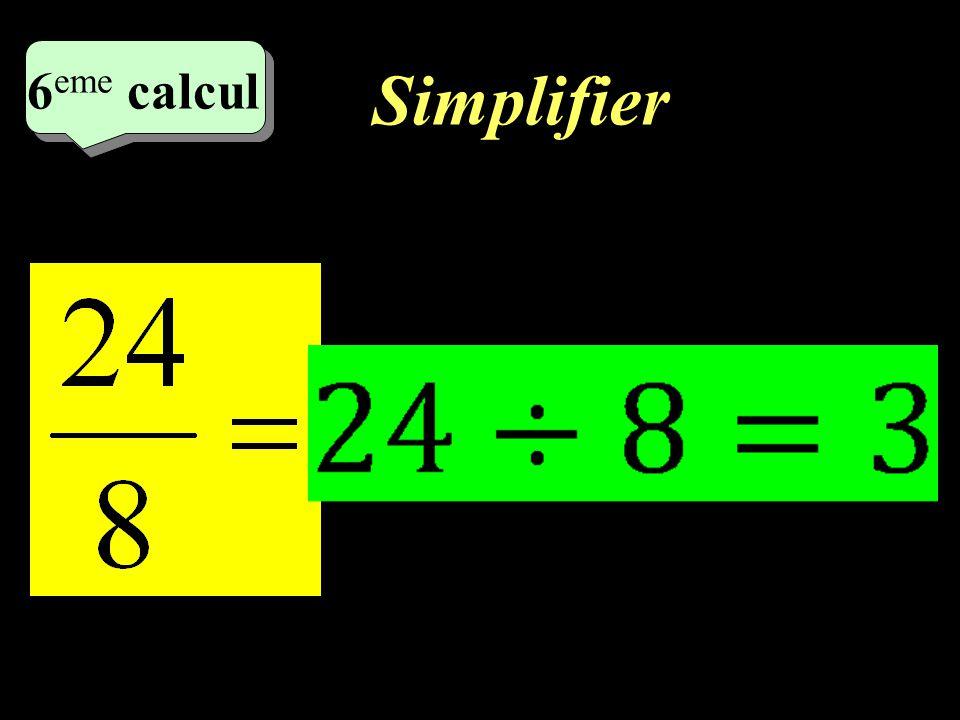 8 eme calcul 8 eme calcul 5 eme calcul Simplifier